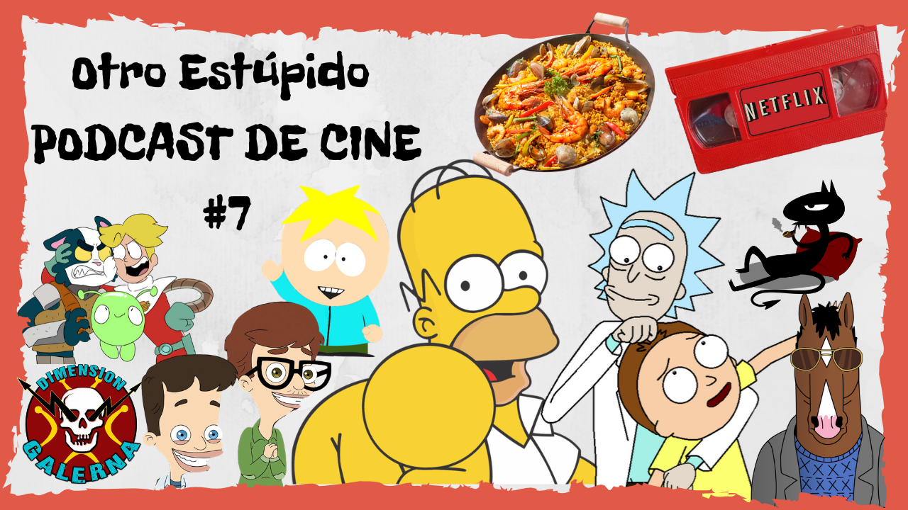 🥘 Otro Estúpido PODCAST DE CINE #7 🥘 - menú del día, SERIES DE ANIMACIÓN , NETFLIX y paellas. 🐎