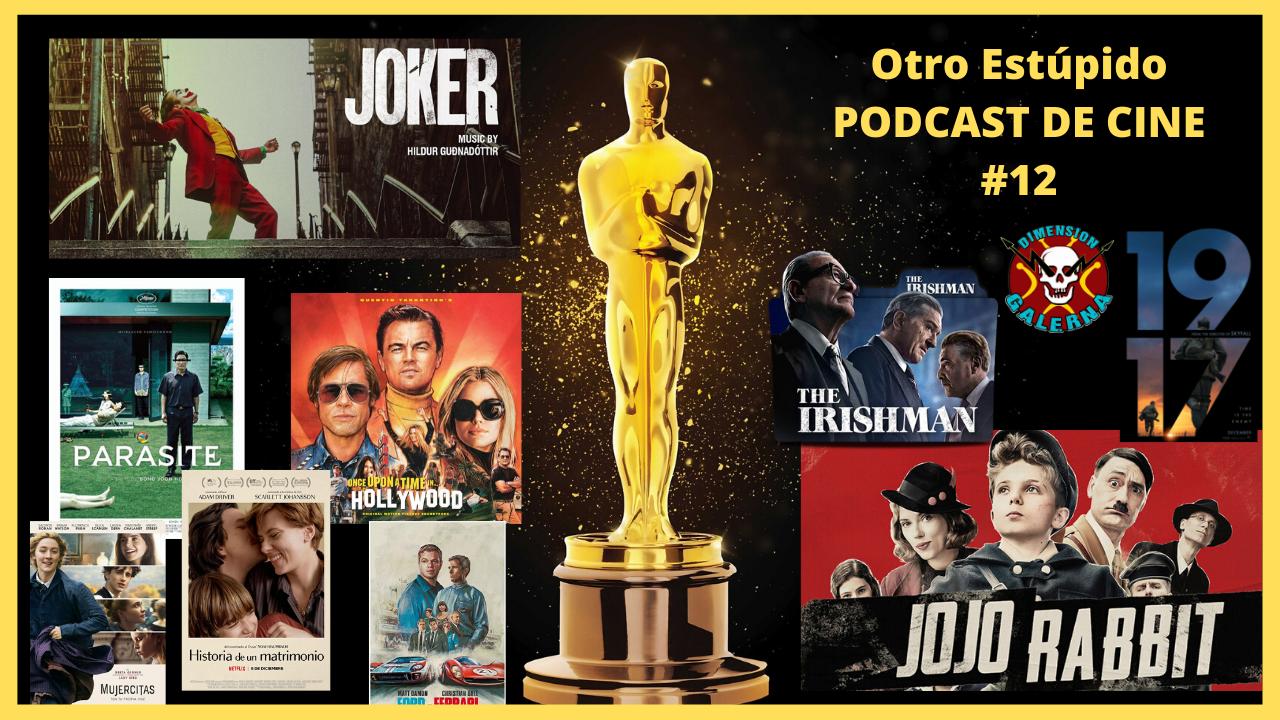 🤵 Otro estúpido PODCAST DE CINE #12 🤵- 1917 y la Quiniela de los Oscars 2020 🏆