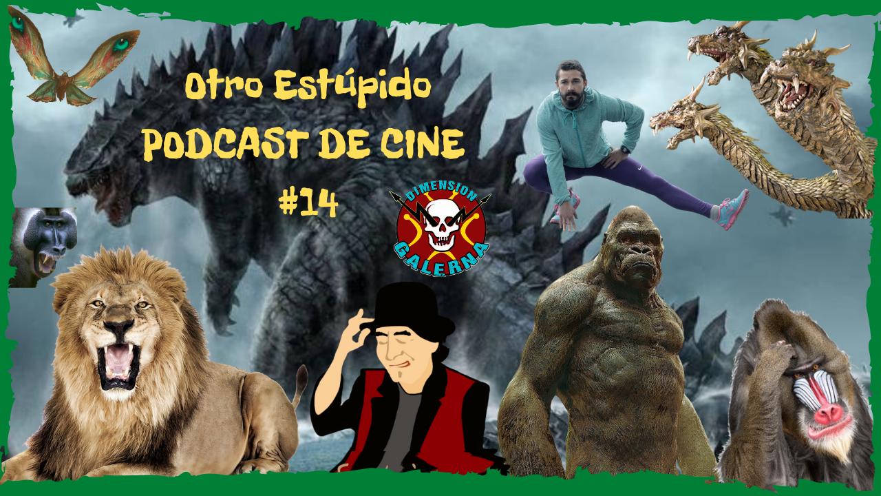 🙉 Otro Estúpido PODCAST DE CINE #14 🙈 - GODZILLA. Sabina. KING KONG, monos y LEONES 🦁.